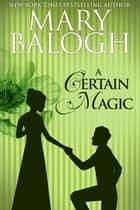 A Certain Magic   eBook by Mary Balogh
