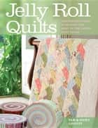 Jelly Roll Quilts ebook by Lintott, Pam