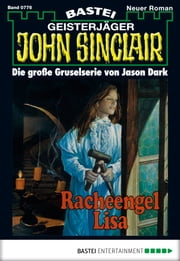 John Sinclair - Folge 0776 - Racheengel Lisa ebook by Jason Dark