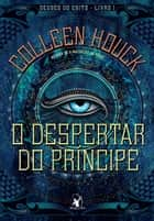 O despertar do príncipe ebook by Colleen Houck