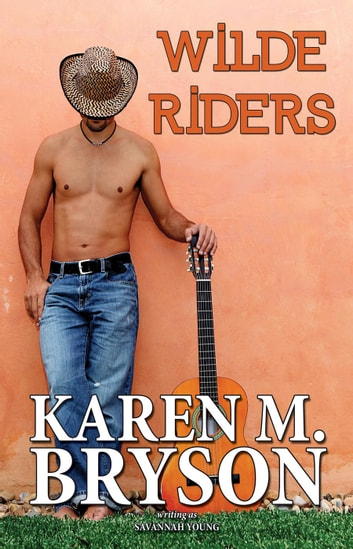 Wilde Riders - Old Town Country Romance Series, #1 ebook by Karen M. Bryson,Savannah Young