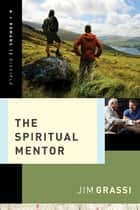 The Spiritual Mentor ebook by Jim Grassi