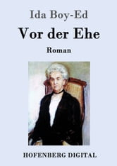 Vor der Ehe - Roman ebook by Ida Boy-Ed