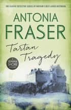 Tartan Tragedy - A Jemima Shore Mystery ebook by Lady Antonia Fraser