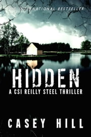 Hidden (CSI Reilly Steel #3) - CSI Reilly Steel, #3 ebook by Casey Hill