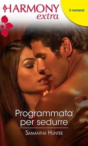 Programmata per sedurre ebook by Samantha Hunter
