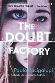 The Doubt Factory - A page-turning thriller of dangerous attraction and unscrupulous lies ebook by Paolo Bacigalupi