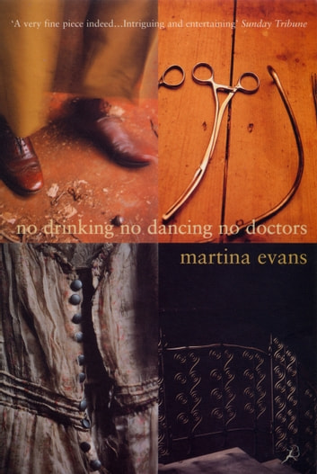 No Drinking, No Dancing, No Doctors ebook by Martina Evans