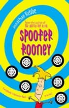 Spoofer Rooney ebook by Jonathan Kebbe