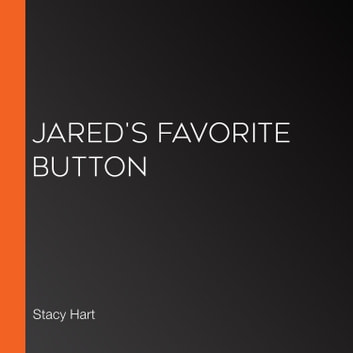 Jared's Favorite Button audiobook by Stacy Hart