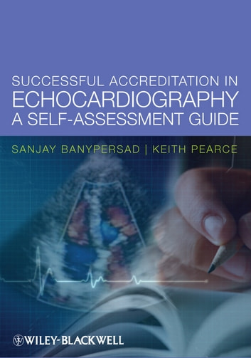 Successful Accreditation in Echocardiography - A Self-Assessment Guide ebook by Sanjay Banypersad