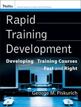 Rapid Training Development - Developing Training Courses Fast and Right ebook by George M. Piskurich