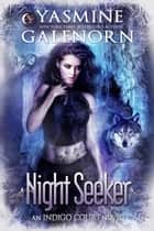 Night Seeker eBook by Yasmine Galenorn