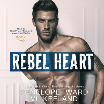 Rebel Heart - The Rush Series: Book Two audiobook by Vi Keeland,Penelope Ward