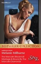 Melanie Milburne Bestseller Collection 201209/The Marcolini Blackmail Marriage/Bound By The Marcolini Diamonds ebook by Melanie Milburne