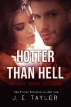 Hotter than Hell ebook by J.E. Taylor