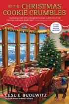 As the Christmas Cookie Crumbles ebook by Leslie Budewitz