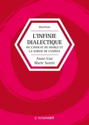 Infinie dialectique L' ebook by Anne-Lise Marie Sainte
