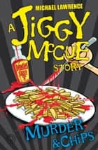 Jiggy McCue: Murder & Chips ebooks by Michael Lawrence