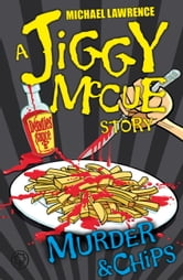 Jiggy McCue: Murder & Chips ebook by Michael Lawrence