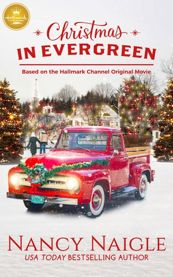 Christmas in Evergreen - Based on the Hallmark Channel Original Movie ebook by Nancy Naigle