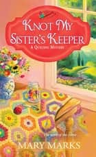 Knot My Sister's Keeper ebook by Mary Marks