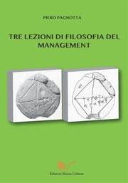 Tre lezioni di filosofia del management - - ebook by Piero Pagnotta