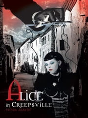Alice in Creepsville ebook by Nora Atayde