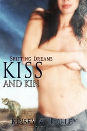 Kiss and Kin ebook by Kinsey Holley