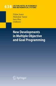 New Developments in Multiple Objective and Goal Programming ebook by Dylan Jones,Mehrdad Tamiz,Jana Ries