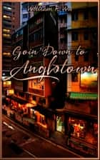 Goin' Down To Anglotown ebook by William F. Wu