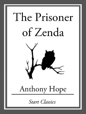 The Prisoner of Zenza ebook by Anthony Hope