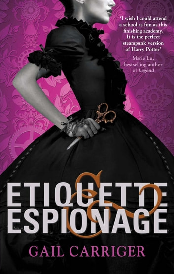 Etiquette and Espionage - Number 1 in series ebook by Gail Carriger