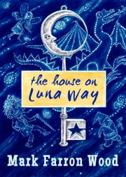 The House on Luna Way ebook by Mark Wood
