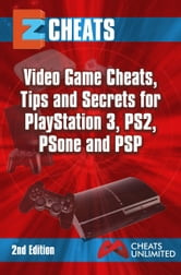 PlayStation 3,PS2,PS One, PSP - Video game cheats tips secrets for playstation 3 PS3 PS1 and PSP ebook by The Cheatmistress,The Cheat Mistress
