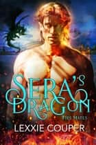 Sera's Dragon - Fire Mates, #1 ebook by