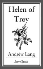 Helen of Troy ebook by Andrew Lang