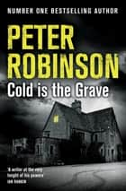 Cold is the Grave ebook by Peter Robinson