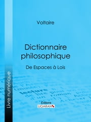Dictionnaire philosophique - De Espaces à Lois ebook by Kobo.Web.Store.Products.Fields.ContributorFieldViewModel