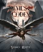 The Devil's Codex ebook by Sidney Reetz