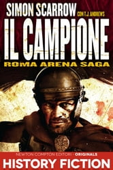 Roma Arena Saga. Il campione ebook by Simon Scarrow