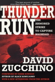 Thunder Run - The Armored Strike to Capture Baghdad ebook by David Zucchino,Mark Bowden