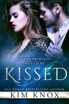 Kissed ebook by Kim Knox