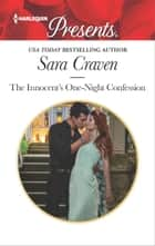 The Innocent's One-Night Confession - A Billionaire Second Chance Romance ebook by Sara Craven