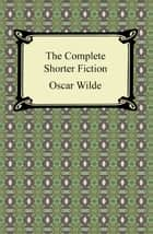 The Complete Shorter Fiction ebook by Oscar Wilde