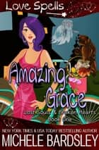 Amazing Grace - Lost Souls & Broken Hearts, #1 ebook by Michele Bardsley