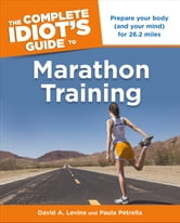 The Complete Idiot's Guide to Marathon Training ebook by Paula Petrella,David Levine