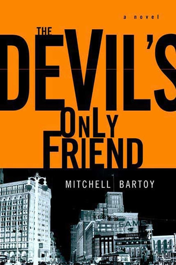 The Devil's Only Friend ebook by Mitchell Bartoy