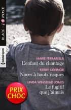 L'enfant du chantage - Noces à hauts risques - Le fugitif que j'aimais ebook by Marie Ferrarella, Kerry Connor, Linda Winstead Jones