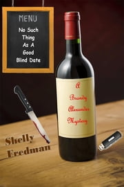 No Such Thing As A Good Blind Date - A Brandy Alexander Mystery,(#2) ebook by Shelly Fredman